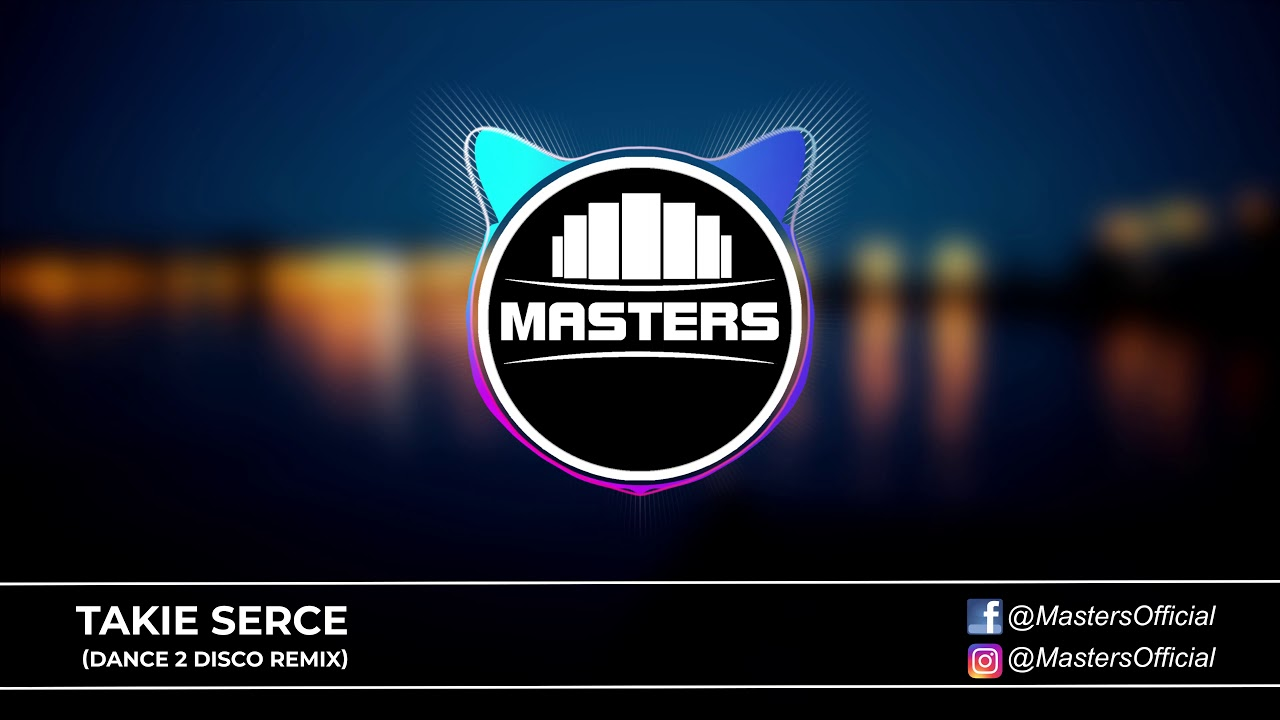 Masters Takie Serce Dance 2 Disco Remix Youtube