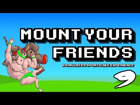 The FGN Crew Plays: Mount Your Friends #9