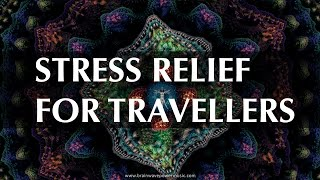 Music For Stress Relief - Relaxing Travelling Music - Feel Revitalized