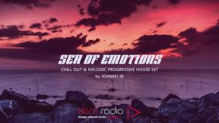 Sea Of Emotions | Chill Out & Melodic Progressive House Set | By Johnny M | DEM Radio Podcast
