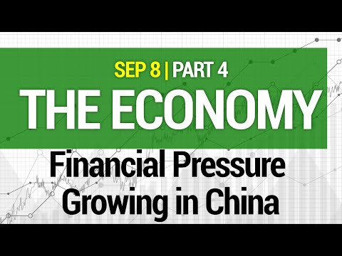 The Economy - Financial Pressure Coming in China 09/08/2021 #238-4