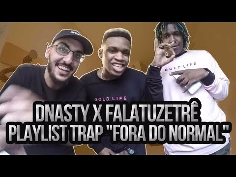 "DNASTY X FALATUZETRÊ - PLAYLIST TRAP ""FORA DO NORMAL"""