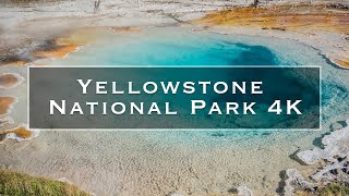 The Amazing Yellowstone National Park - 4K