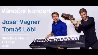 Vánoční koncert (radio spot) - Josef Vágner & Tomáš Löbl
