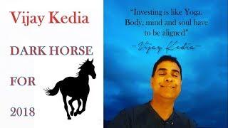 Vijay Kedia 2018 Dark Horse