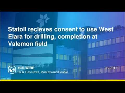 Statoil recieves consent to use West Elara for drilling, completion at Valemon field