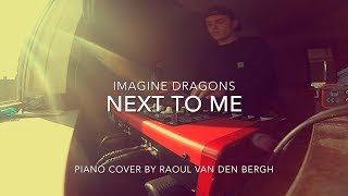 Imagine Dragons - Next To Me (Piano Cover + Sheets)