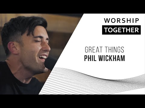 Great Things // Phil Wickham // New Song Cafe