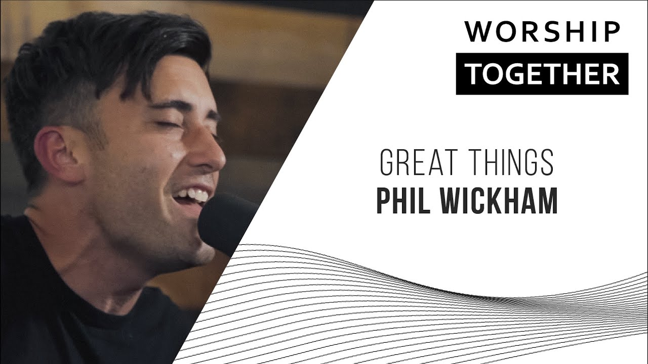 Great Things // Phil Wickham // New Song Cafe - YouTube