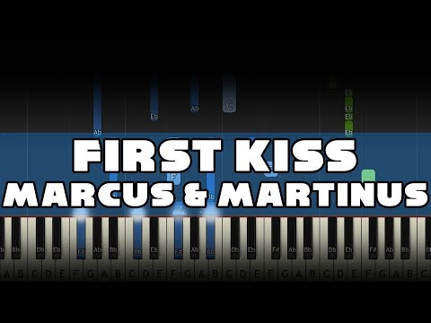 Marcus & Martinus - First Kiss - Piano Tutorial