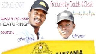 CWT- Wansa & Faz Music Ft Double K