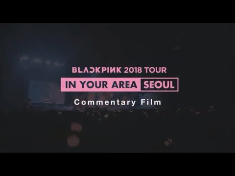 BLACKPINK「Commentary Film」IN YOUR AREA TOUR SEOUL DVD