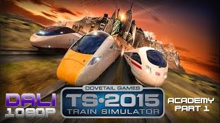 Train Simulator 2015 Academy Part 1 PC Gameplay FullHD 1080p