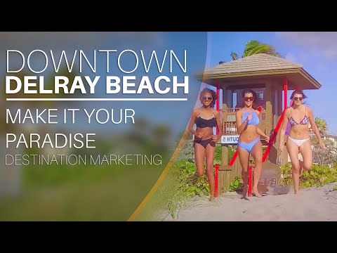 Make It Your Paradise - Downtown Delray Beach, Florida | VUP Media