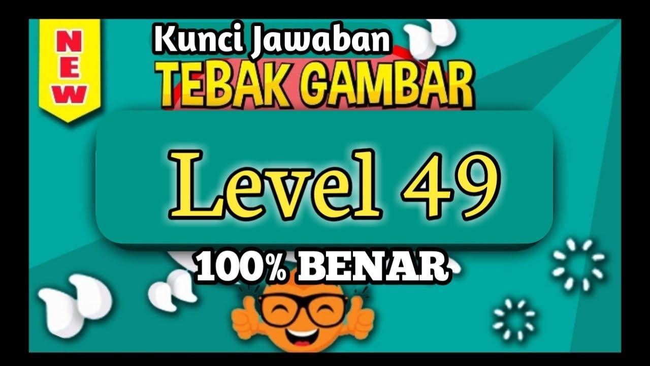Kunci Jawaban Tebak Gambar Level Empat Puluh Sembilan 49 Update Terbaru 2020 Youtube