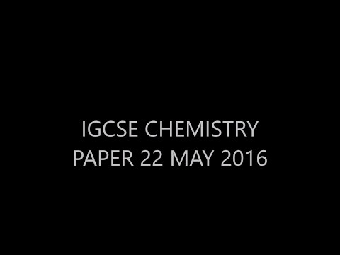 IGCSE CHEMISTRY PAPER 22 MAY 2016