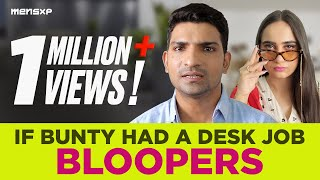 MensXP: Behind The Scenes & Bloopers - If Bunty From Sacred Games Had A Desk Job
