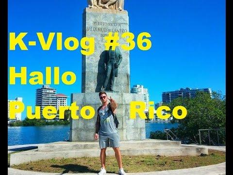 K-Vlog #36: Hallo Puerto Rico & Hallo du dreckiges Hostel ...