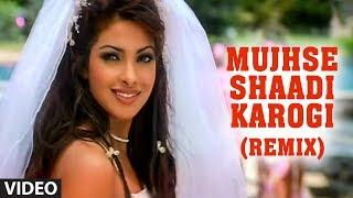 Download Video Mujhse Shaadi Karogi Remix Video Song | Salman Khan, Akshay Kumar, Priyanka Chopra MP3 3GP MP4