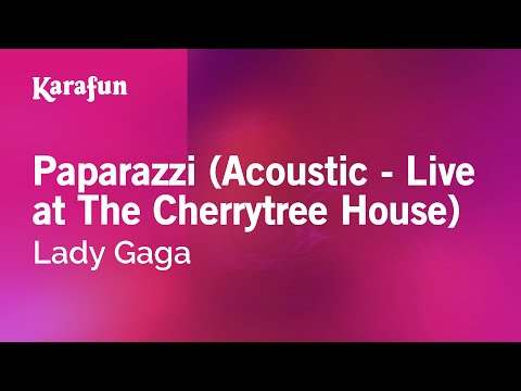 Karaoke Paparazzi Acoustic   at The Cherrytree House  Lady Gaga *