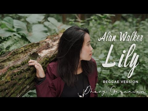 ALAN WALKER - LILY REGGAE VERSION By DHEVY GERANIUM