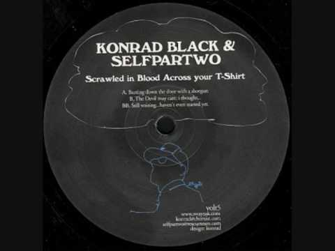 Konrad Black and Selfpartwo - Busting Down The Door With A Shotgun