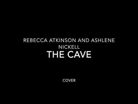 THE CAVE  COVER BY REBECCA ATKINSON AND ASHLENE NICKELL