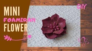 Easy Mini Foamiran Flowers No.2 I DIY foam flower I Quick & Simple tutorial