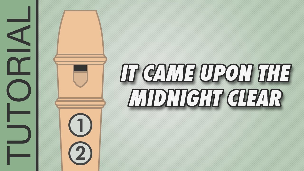 It Came Upon the Midnight Clear - Recorder Notes Tutorial - Easy ...
