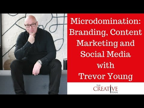 Microdomination: Branding, Content Marketing And Social Media With Trevor Young