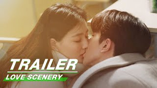Official Trailer: Love Scenery | 良辰美景好时光 | iQiyi