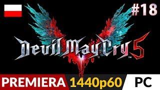 Devil May Cry 5 PL  #18 (odc.18)  Misja 18 - Przebudzenie | Gameplay po polsku