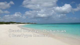 BASSTYPE vs. David Deejay - Dubainian (Re-edit)