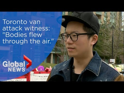 "Toronto van attack witness says bodies ""flew through the air"""