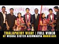 Thalapathy Vijay at Vishal Sister Aishwarya Marriage | Wedding Video | R...