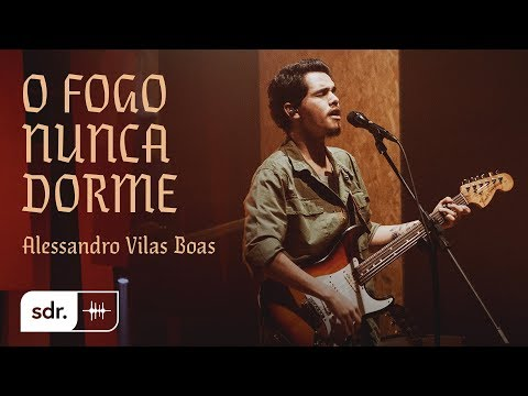 0 O Fogo Nunca Dorme (Clipe Oficial) - Alessandro Vilas Boas