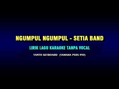 Setia Band - Ngumpul Ngumpul | Official Karaoke Lirik Tanpa Vocal