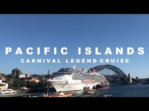 PACIFIC ISLANDS CRUISE (CARNIVAL LEGEND) // 2017