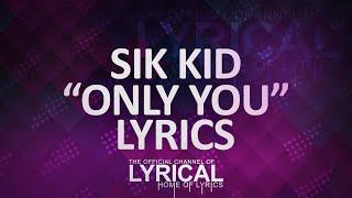 Sik World - Only You Lyrics