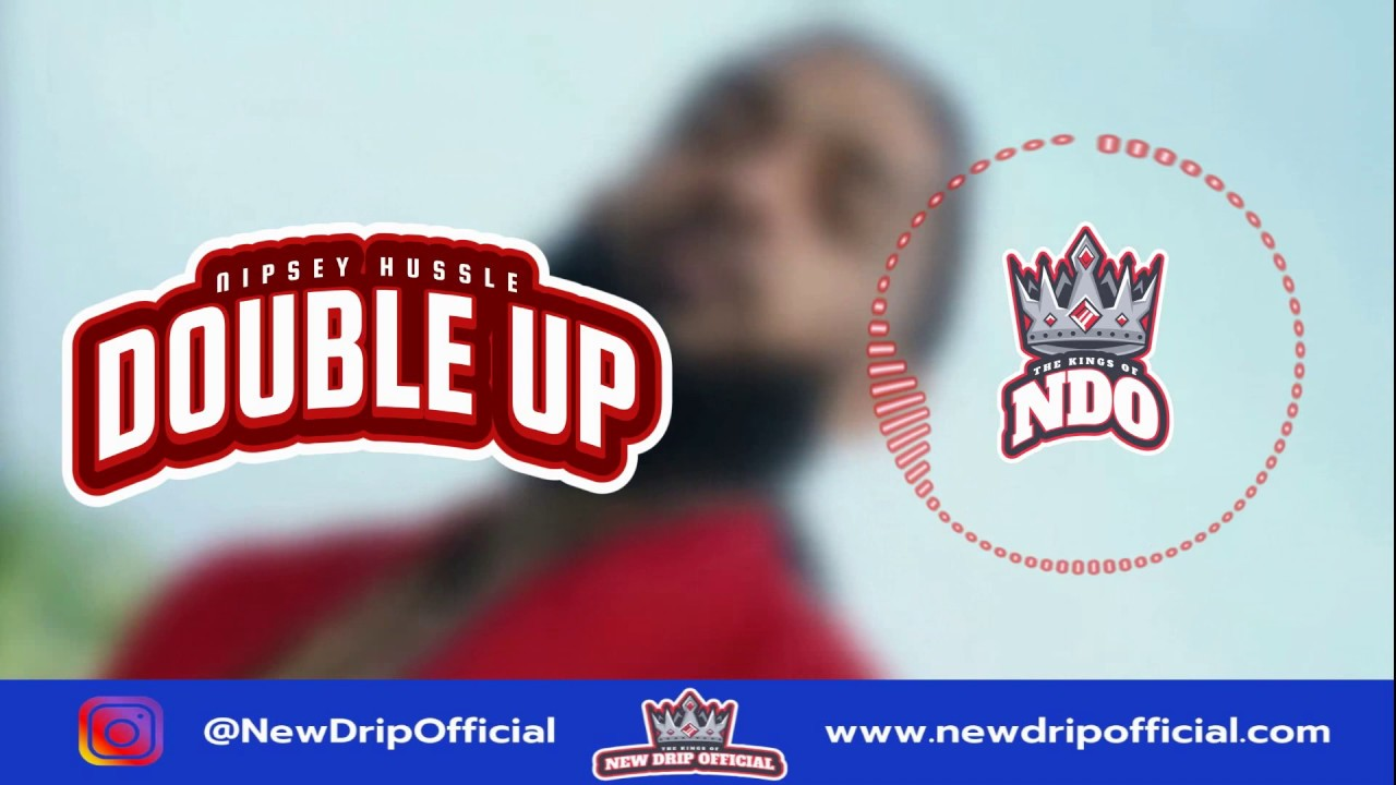 Download Nipsey Hussle Double Up Download 3gp  mp4  mp3  flv