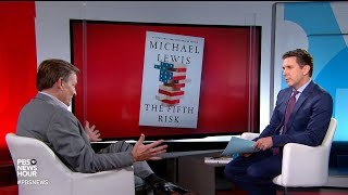 Michael Lewis traces the 'gutting of the civil service' under Trump