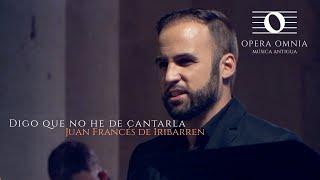 Digo que no he de cantarla (FRAGMENTO) - Iribarren - Opera Omnia