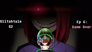 The Struggle To Stay Mentally OK... | Glitchtale S2 Ep 6: Game Over 💔 (13+)