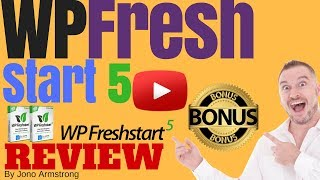 WP FreshStart 5 Review, ⚠️WARNING⚠️ DON'T BUY WP FRESHSTART 5 WITHOUT MY 👷CUSTOM👷 BONUSES!!