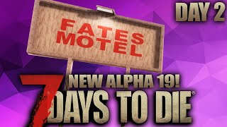 THE NEW SECRET MOTEL-HOUSE LABYRINTH! - 7 Days to Die - Alpha 19 (Day 2)