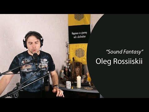 "Oleg Rossiiskii. ""Sound Fantasy"""