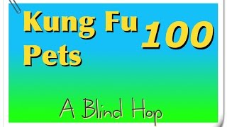 A Blind Hop - Kung Fu Pets - Part 100