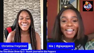 The Tina Blaze Show - Ep3 featuring Journalist Gia Peppers