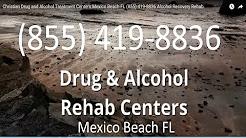 Christian Drug and Alcohol Treatment Centers Mexico Beach FL (855) 419-8836 Alcohol Recovery Rehab