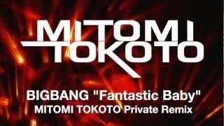 "BIGBANG ""Fantastic Baby"" MITOMI TOKOTO Private Arena Remix"